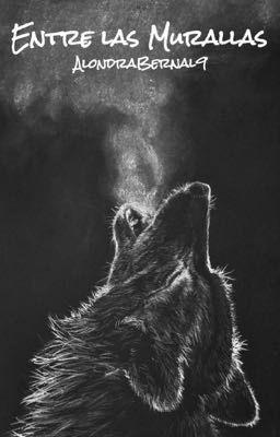 Entre las murallas [#1 Trilogía Murallas] (en Wattpad) http://my.w.tt/UiNb/x3Ba06Q19t #Hombres Lobo #amwriting #wattpad