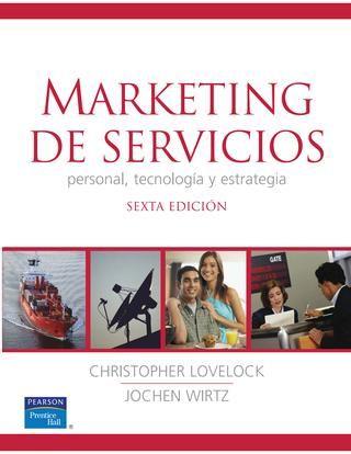 MARKETING DE SERVICIOS: personal, tecnología y estrategia - Christopher H. Lovelock / Jochen Wirtz