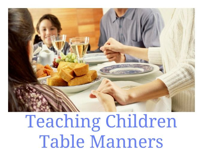 Article On Teaching Children Table Manners It Discusses The Different Elements That Comprise Setting As Well Proper Responses