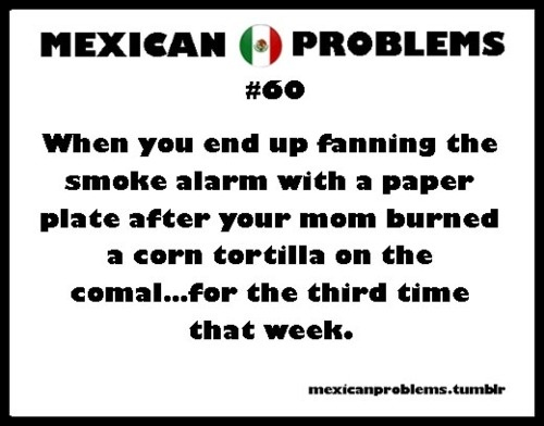 Mexican Problems - Vero this is DAD!! Stinking up moms curtains!