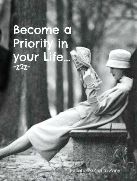 Become a Priority in your Life...