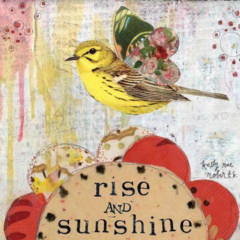 Rise and sunshine - print Kelly Rae Roberts