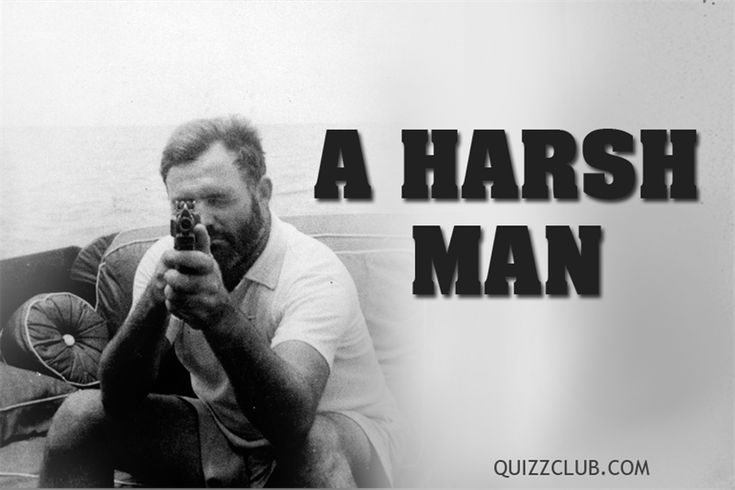Ernest Hemingway was a harsh man! Find out more surprising and little-know facts about him... #History #Literature #Hemingway #Biography #Author