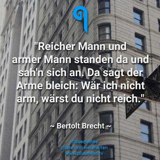 Zitate, Sprüche, bluequotes, Geld, Bertolt Brecht