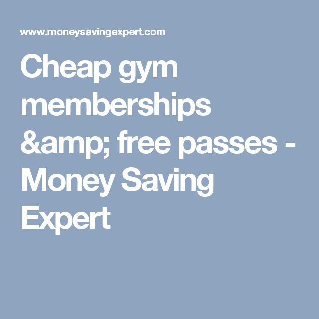 Cheap gym memberships & free passes - Money Saving Expert