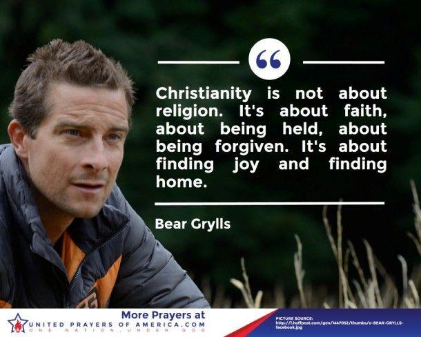 Bear Grylls on Christianity - United Prayers of AmericaUnited ...
