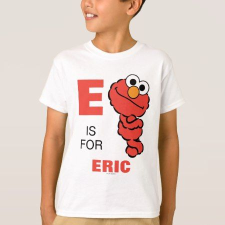 E is for Elmo | Add Your Name T-Shirt - tap, personalize, buy right now!