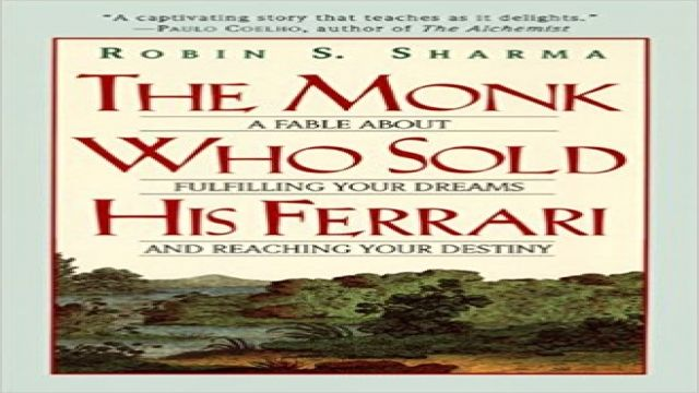 The Monk Who Sold His Ferrari Life Changing Books Inspirational