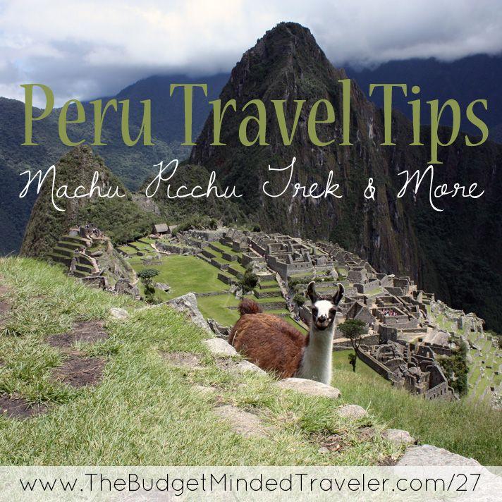 BMT 027 : Peru Travel Tips - Machu Picchu Trek & More - The Budget-Minded Traveler