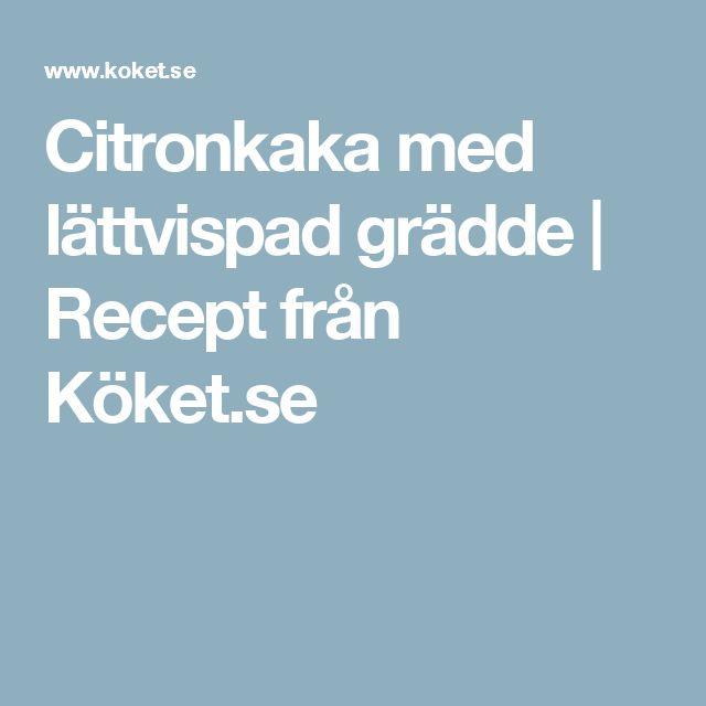 Citronkaka med lättvispad grädde   Recept från Köket.se