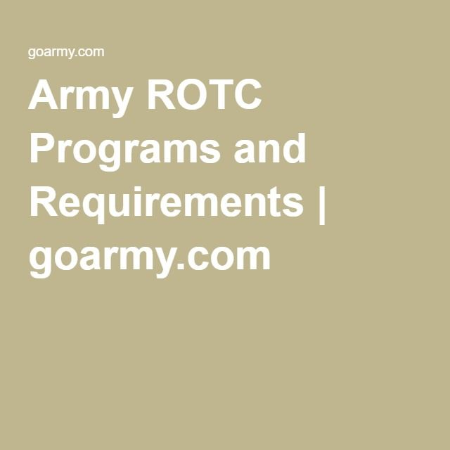 Army ROTC Programs and Requirements   goarmy.com