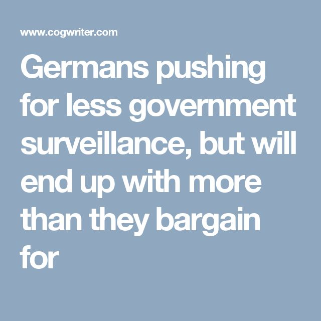 Germans pushing for less government surveillance, but will end up with more than they bargain for