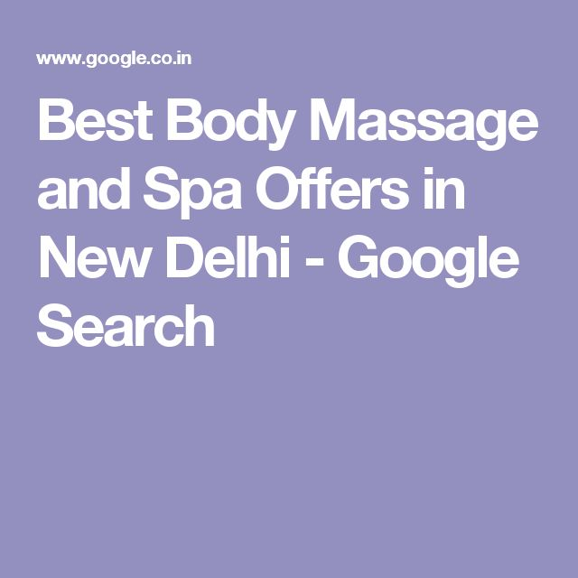 Best Body Massage and Spa Offers in New Delhi - Google Search