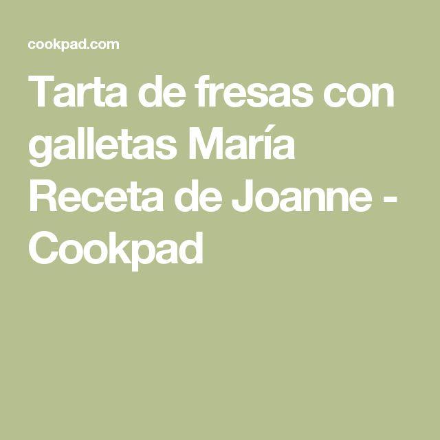 Tarta de fresas con galletas María Receta de Joanne - Cookpad