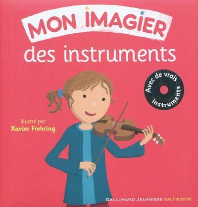 Mon imagier des instruments 3199700096550 CPRPS Un imagier permettant aux tout-petits de découvrir les principaux instruments de musique.