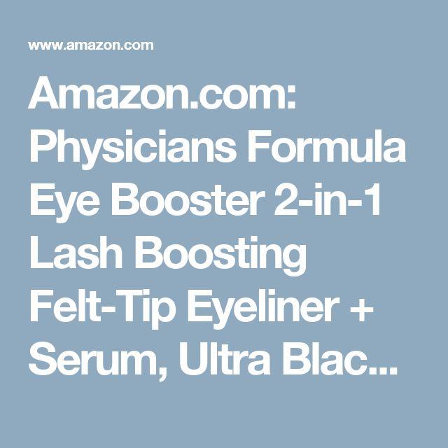 Amazon.com: Physicians Formula Eye Booster 2-in-1 Lash Boosting Felt-Tip Eyeliner + Serum, Ultra Black, 0.088 Ounce: Beauty