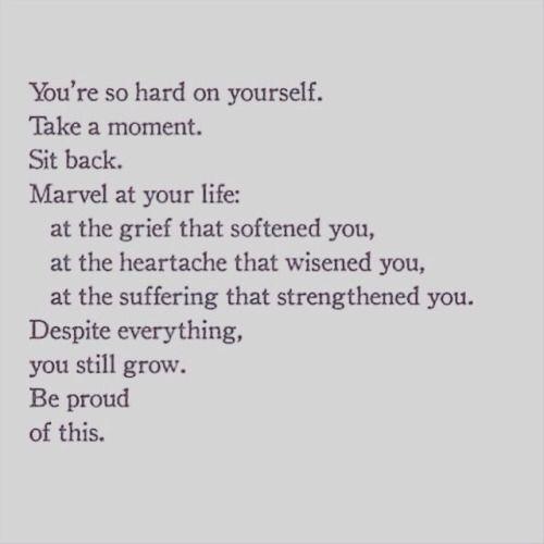 You're so hard on yourself.