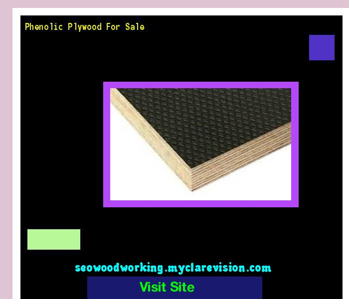 Phenolic Plywood For Sale 194901 - Woodworking Plans and Projects!