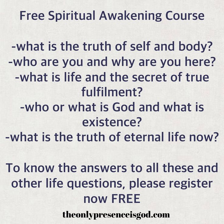 FREE Spiritual awakening course to answer all life mysteries and questions. What is the truth of self and body? Who are you and why are you here? What is life and the secrets of true fulfilment? What is the truth of Eternal life now?  Who or what is God and what is existence? All these and other life questions can be answered when you register for the Free Awakening Spiritual Course. Register Now #spirituality, #God, #mysteries, #Free, #awakening, #awareness, #quotes, #life, #why, #existence