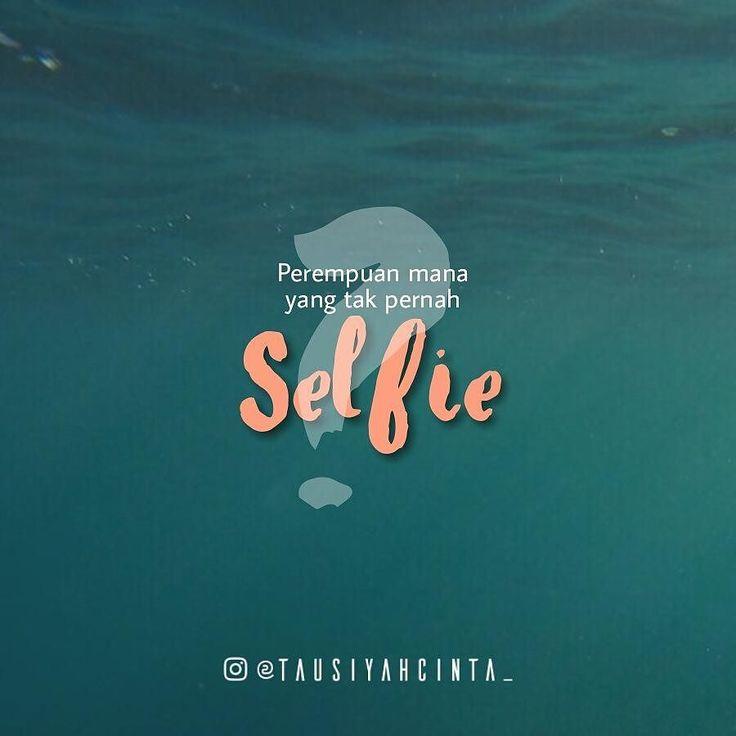 BUKAN SAYA TAK INGIN SELFIE TAPI...? . Wahai Akhwatyfillah... Bukan saya tak ingin selfie Bukan pula tak ingin menunjukan eksistensi diri  Sejujurnya saya juga suka selfie sama dengan perempuan lainnya  Perempuan mana yang tak pernah selfie? Perempuan mana yang tidak mengagumi diri sendiri Perempuan mana yang tak ingin dipuji? TIDAK ADA! Sekalipun ada hanya segelintir saja Namun saya cukup menahan diri dan jari apalagi hati untuk tidak mengupload foto selfie Karena saya menyadari bahwa diri…