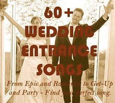 Choose The Perfect Wedding Entrance Music A Great Song Will Enhance This Important Part Of Your Day And To Complement
