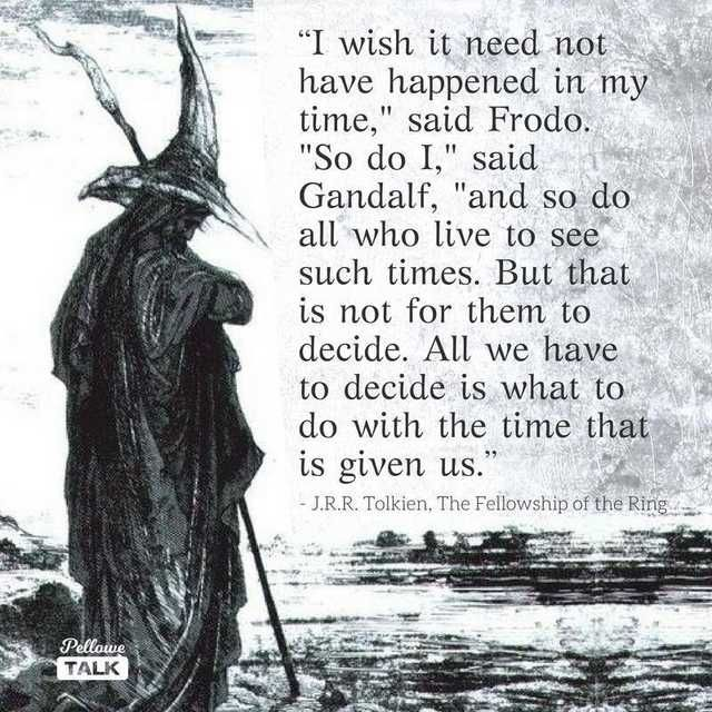 Tolkien quote in 2020 | Tolkien quotes, Gandalf quotes, I love you all