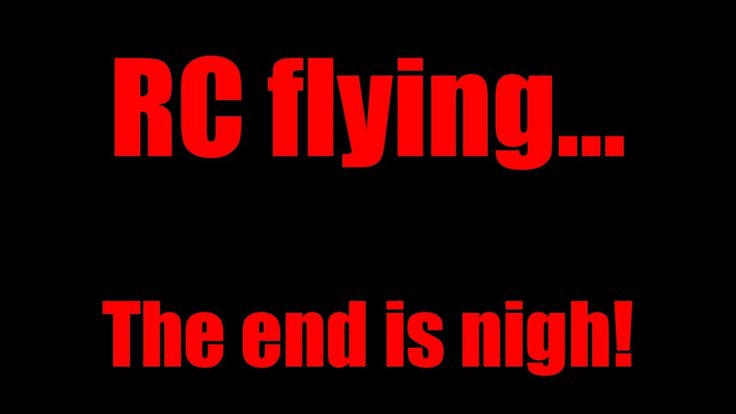 RC flying, a hobby under threat from the EASA