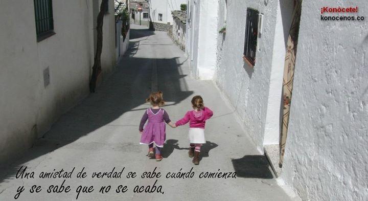 Una amistad de verdad se sabe cuándo comienza y se sabe que no se acaba - ¡Koncócete!