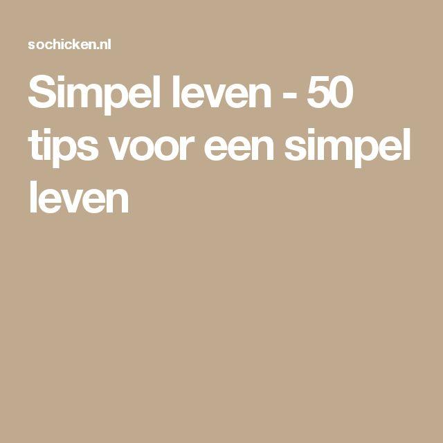 Simpel leven - 50 tips voor een simpel leven