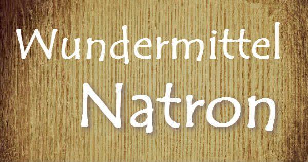 Einkaufstipps Natron, Kernseife, Soda