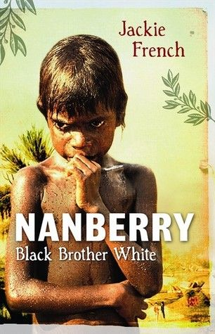 The amazing story of Australia's first surgeon and the boy he adopted. Ages 12+ two brothers - one black, one white - and a colony at the end of the world It's 1789, and as the new colony in Sydney Cove is established, Surgeon John White defies convention and adopts Nanberry, an Aboriginal boy, to raise as his son. Nanberry is clever and uses his unique gifts as an interpreter to bridge the two worlds he lives in.