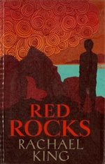 Red Rocks   by King, Rachael .   Random House New Zealand, 2012