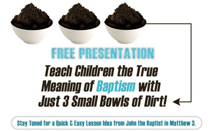 Baptism Object Lesson/ John the Baptist