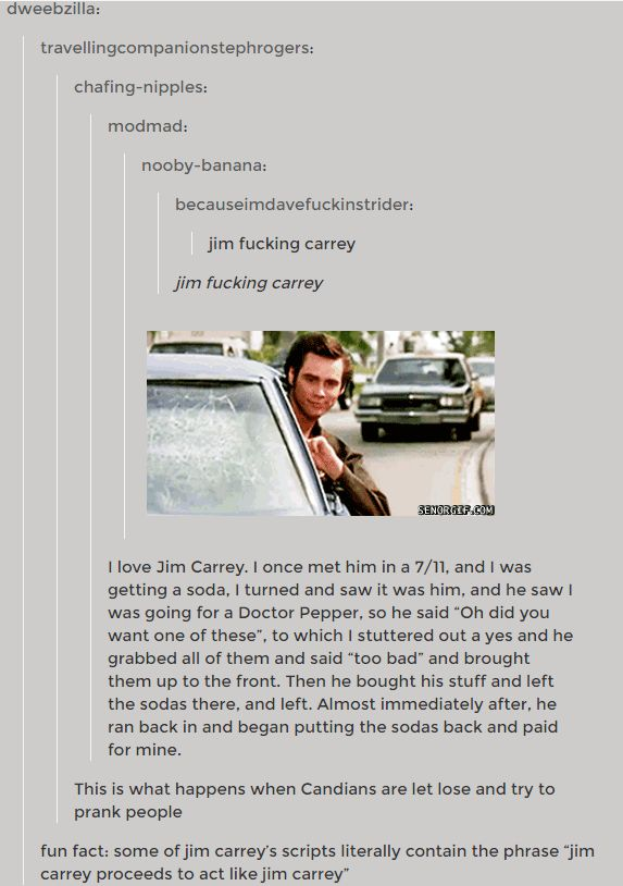 hilarious tumblr stories>>>I fucking love Jim Carry