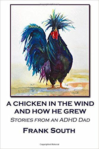 New memoir -  Stories From an ADHD Dad: Frank South wrote this at an unusually turbulent time. ($15 - Free on Kindle with Prime)) 9780999487808: Amazon.com: Books