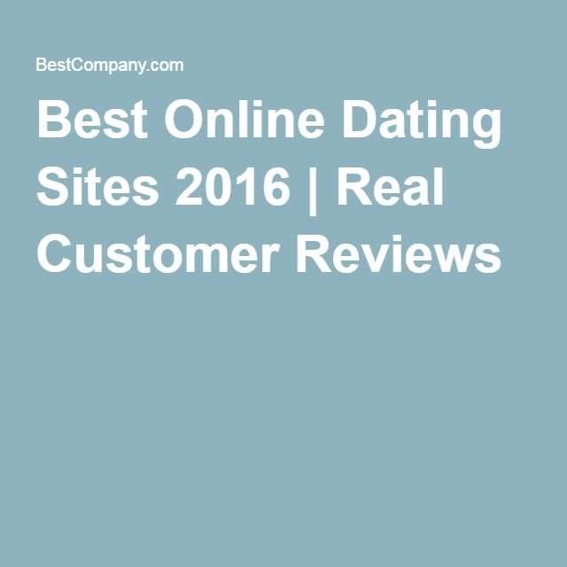 Best Online Dating Sites 2016 | Real Customer Reviews