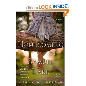 The Homecoming of Samuel Lake by Jenny Wingfield- cinematic storytelling, at its finest!