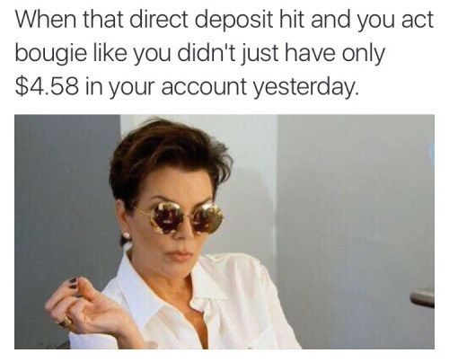 Because payday is the only day you aren't living in poverty.