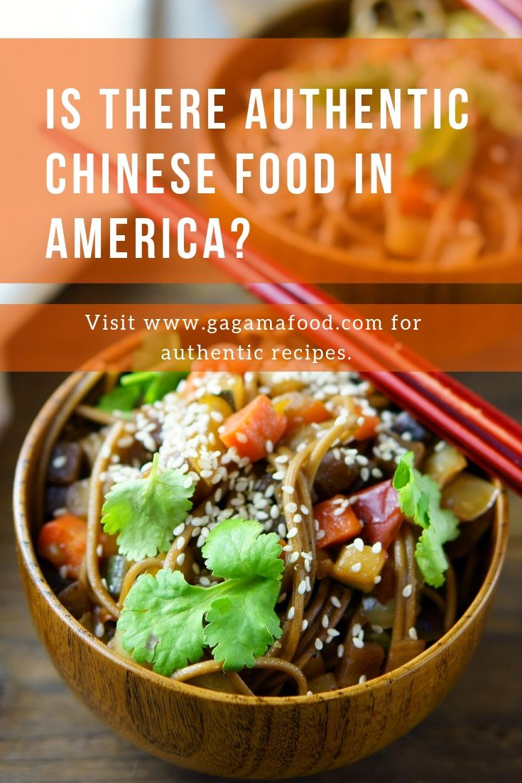 Is There Authentic Chinese Food In America Authentic Chinese Recipes Food Chinese Food