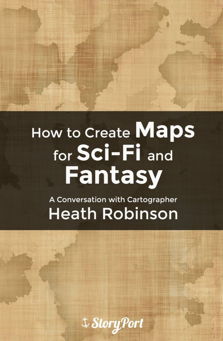 How to Create Maps for Sci-Fi and Fantasy