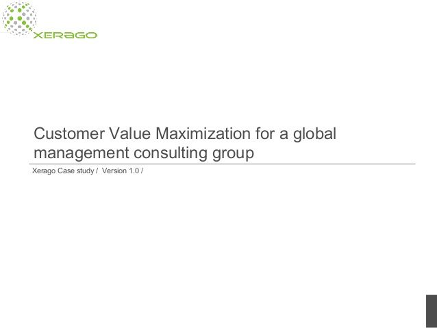 Customer value maximization is a high performance marketing framework that helps brands maximize value from their marketing programs and deliver maximum value to their customers. Xerago has transformed marketing programs for multiple globally reputed brands with Customer value maximization.http://www.slideshare.net/xerago/customer-value-maximization-for-a-global-management-consulting-group
