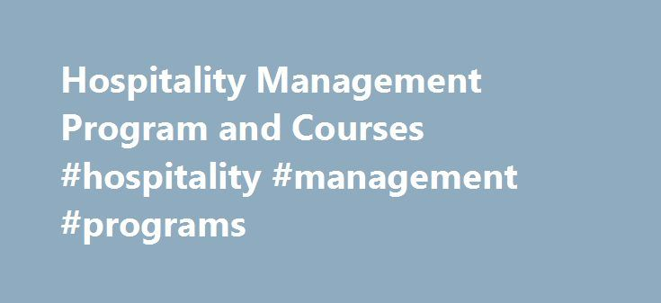 Hospitality Management Program and Courses #hospitality #management #programs http://usa.remmont.com/hospitality-management-program-and-courses-hospitality-management-programs/  # Hospitality Management Canada's fast-growing tourism and hospitality industry have given rise to an increase in employment opportunities in these fields. Hotels, accommodation and food and beverage services are all growth areas of this industry in Canada and around the world. Vancouver Career College's Hospitality…