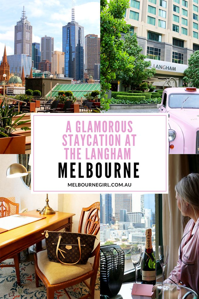MELBOURNE GIRL - A glamorous staycation at The Langham Melbourne