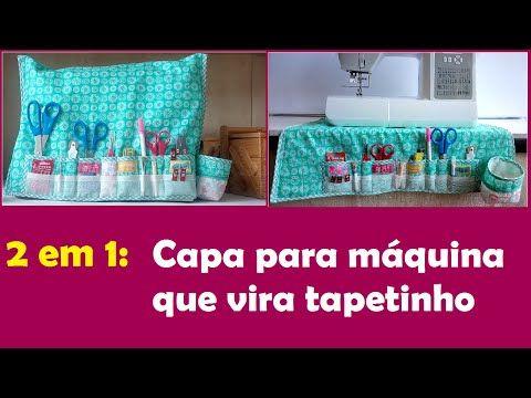 Capa para máquina de costura que vira tapete organizador | Cantinho do Video Costura em Roupas