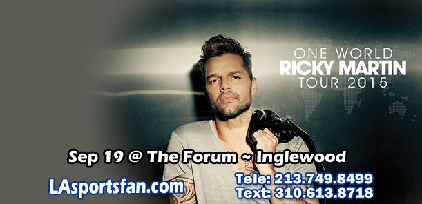 RICKY MARTIN at The Forum, Saturday SEP 19, 8:00PM #RickyMartin #Concert #Tickets #TheForum #OneWorldTour