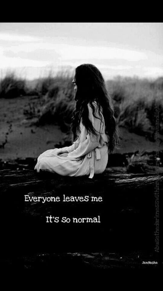 Everyone leaves me It's so normal