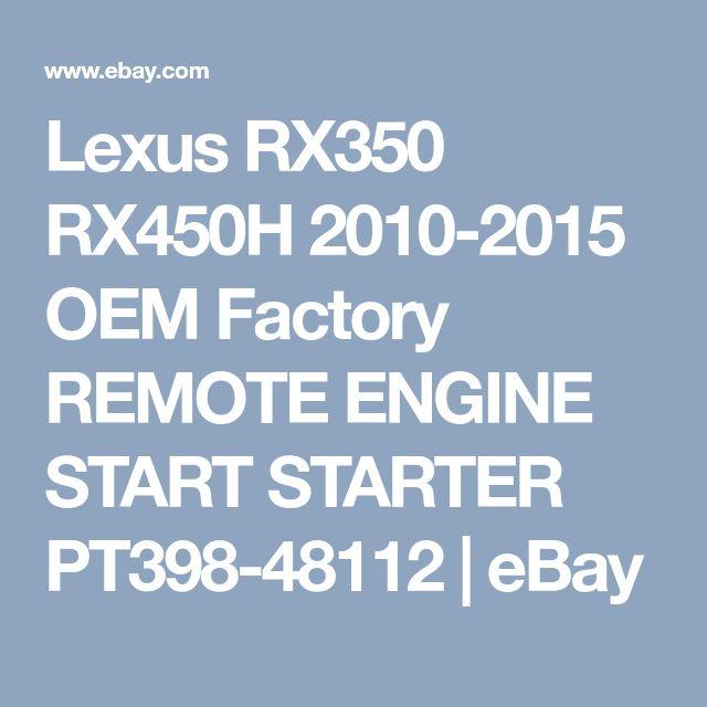 Lexus RX350 RX450H 2010-2015 OEM Factory REMOTE ENGINE START STARTER PT398-48112 | eBay