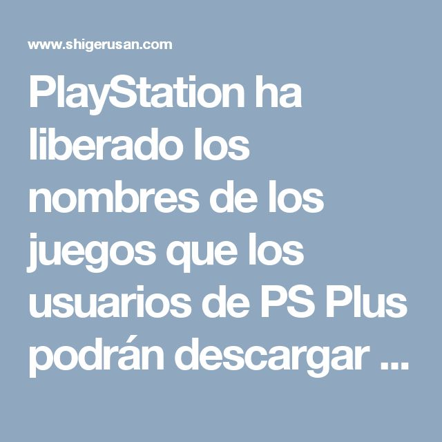 PlayStation ha liberado los nombres de los juegos que los usuarios de PS Plus podrán descargar gratis a sus consolas duranteoctubre.  Y quiere que celebremos Halloween como se debe, con un gran juego de terror y …