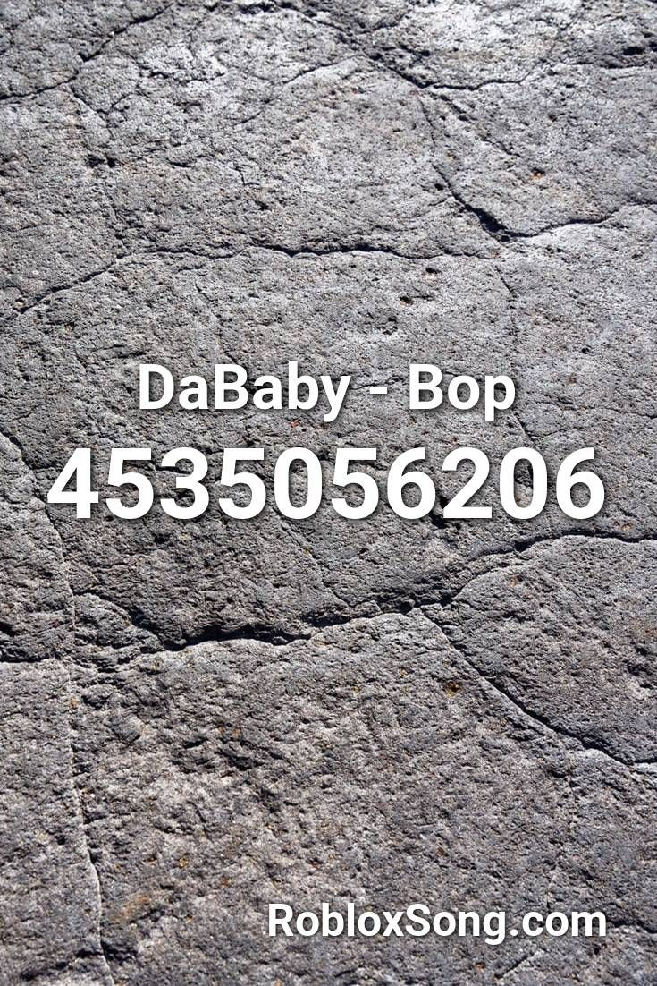 Dababy Bop Roblox Id Roblox Music Codes In 2020 Roblox Do
