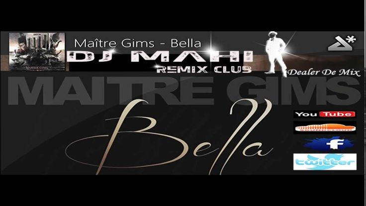MAITRE GIMS - BELLA CLUB REMIX DJ MAHI